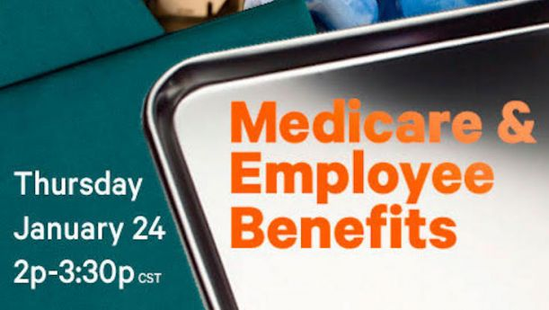 Free Medicare and Employee Benefits Webinar